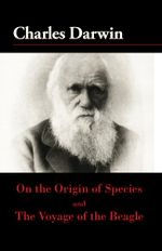 On the Origin of the Species and the Voyage of the Beagle - Charles Darwin