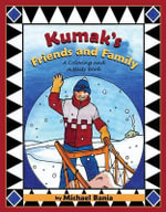 Kumak's Friends and Family : A Coloring and Activity Book - Michael Bania