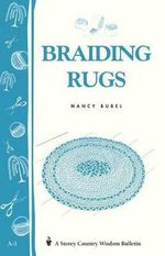 Braiding Rugs : A Storey Country Wisdom Bulletin A-03 - BUBEL