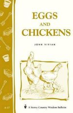 Eggs and Chickens : In Least Space on Home Grown Food - John Vivian