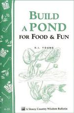 Build a Pond for Food and Fun - D.J. Young