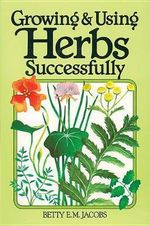 Growing and Using Herbs Successfully : John Lee - An African American Herbal Healer - Betty E.M. Jacobs