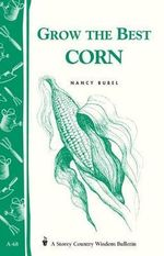 Grow the Best Corn - Nancy Bubel