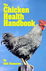 The Chicken Health Handbook - Gail Damerow