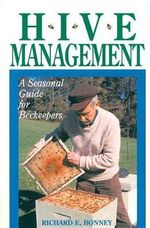 Hive Management : A Seasonal Guide for Beekeepers - Richard E. Bonney