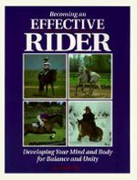 Becoming an Effective Rider : Developing Your Mind and Body for Balance and Unity - Cherry Hill