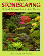 Stonescaping : A Guide to Using Stone in Your Garden - Jan Kowalczewski Whitner