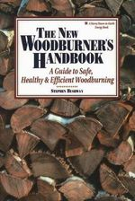 The New Woodburner's Handbook - Stephen Bushway