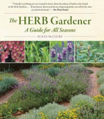 The Herb Gardener : A Guide for All Seasons - Susan McClure
