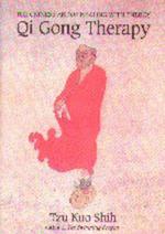 Qi Gong Therapy : Chinese Art of Healing with Energy - Tsu Kuo Shih
