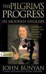 The Pilgrim's Progress in Modern English - John Bunyan