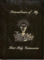 Remembrance of My First Holy Communion : Marian Children's Mass Book - Sister Mary Theola