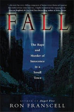 Fall : The Rape and Murder of Innocence in a Small Town - Ron Franscell