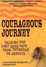 Courageous Journey : Walking the Lost Boys' Path from the Sudan to America - Barbara Youree