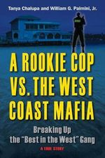 A Rookie Cop vs. The West Coast Mafia : Breaking Up The