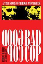 Good Cop/Bad Cop : The True Story of Murder and Mayhem - Rebecca Cofer - Dartt