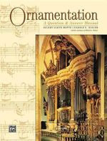 Ornamentation : A Question & Answer Manual - Valery Lloyd-Watts