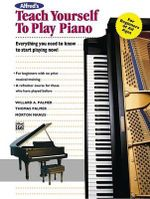 Alfred's Teach Yourself to Play Piano : Teach Yourself Series - Willard A Palmer
