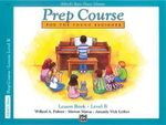 Alfred's Basic Piano Prep Course Lesson Book, Bk B : Alfred's Basic Piano Library - Willard Palmer