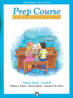 Alfred's Basic Piano Prep Course Theory, Bk B : Alfred's Basic Piano Library - Willard Palmer