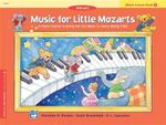 Music for Little Mozarts Music Lesson Book, Bk 1 : A Piano Course to Bring Out the Music in Every Young Child - Gayle Kowalchyk