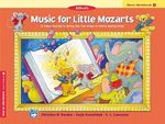 Music for Little Mozarts Music Workbook, Bk 1 : Coloring and Ear Training Activities to Bring Out the Music in Every Young Child - Gayle Kowalchyk