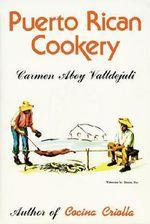 Puerto Rican Cookery - Carmen Aboy Valldejuli