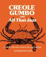 Creole Gumbo and All That Jazz : A New Orleans Seafood Cookbook - Howard Mitcham