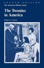 The Twenties in America - Paul A. Carter