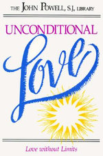 Unconditional Love : Love Without Limits - John Powell
