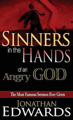 Sinners in the Hands of an Angry God - Jonathan Edwards