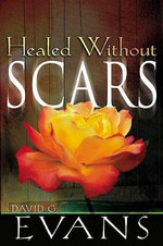 Healed Without Scars - David Evans