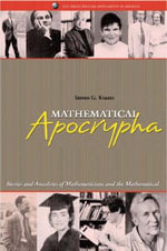 Mathematical Apocrypha : Stories and Anecdotes of Mathematicians and the Mathematical - Steven G. Krantz
