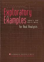 Exploratory Examples for Real Analysis : Classroom Resource Materials - Joanne E. Snow