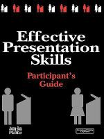 Effective Presentation Skills : Participant's Guide - International Training Corporation