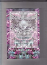Empowered Pregnancy : The Ten Most Important Things to Know in Pregnancy - Theodore M. Peck