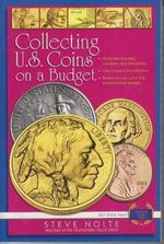 Collecting U.S. Coins on a Budget - Steve Nolte