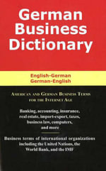German Business Dictionary : American and German Business Terms for the Internet Age - Morry Sofer