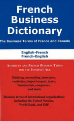 French Business Dictionary : American and French Business Terms for the Internet Age - Morry Sofer