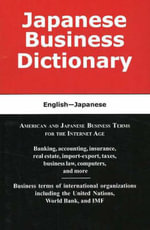 Japanese Business Dictionary : American and Japanese Business Terms for the Internet Age - Morry Sofer
