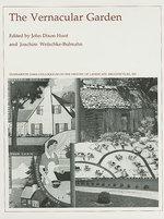 The Vernacular Garden : History of Landscape Architecture Colloquium S. - John Dixon Hunt