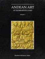Andean Art at Dumbarton Oaks : Essays in International Finance, - Elizabeth Hill Boone