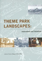 Theme Park Landscapes : Antecedents and Variations - Terence Young