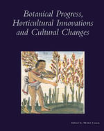 Botanical Progress, Horticultural Innovations, and Cultural Changes - Michel Conan
