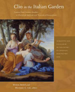 Clio in the Italian Garden : Twenty-First-Century Studies in Historical Methods and Theoretical Perspectives - Mirka Benes
