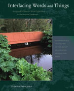 Interlacing Words and Things : Bridging the Nature-Culture Opposition in Gardens and Landscape