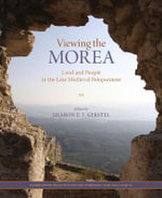 Viewing the Morea : Land and People in the Late Medieval Peloponnese