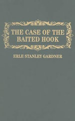The Case of the Baited Hook - Erle Stanley Gardner