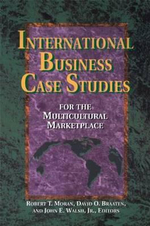 International Business Case Studies : for the Multicultural Marketplace - Robert T. Moran