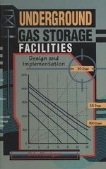 Underground Gas Storage Facilities : Design and Implementation - Orin Flanigan